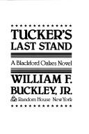 Tucker's Last Stand by William F. Buckley