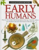 Cover of: EARLY HUMANS-EYEWITNESS (Eyewitness Books)