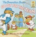 Cover of: The Berenstain bears go out for the team