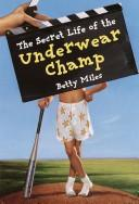 Cover of: The secret life of the underwear champ