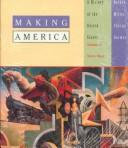 Cover of: Making America: A History of the United States : Since 1865, Volume 2: Atlas of American History
