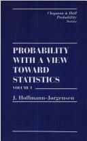Cover of: Probability With a View Towards Statistics, Volume I