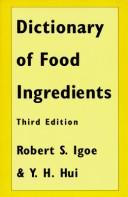Dictionary of food ingredients by Robert S. Igoe
