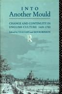 Cover of: Into Another Mould: Change and Continuity in English Culture, 1625-1700 (The Context of English Literature)