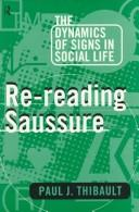 Re-Reading Saussure by Paul J. Thibault