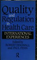Cover of: Quality and Regulation in Health Care