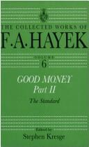 Cover of: Good money: The New World (Hayek, Friedrich A. Von,Works. V. 5)