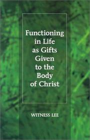 Cover of: Functioning in Life as Gifts Given to the Body of Christ | Witness Lee