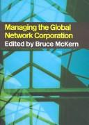 Cover of: Managing the Global Network Corporation
