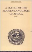Cover of: A Sketch of the Modern Languages of Africa
