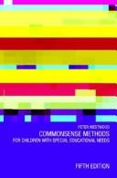 Cover of: Commonsense methods for children with special educational needs