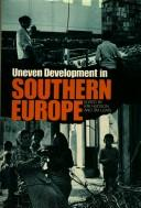 Cover of: Uneven Development in Southern Europe | Ray Hudson