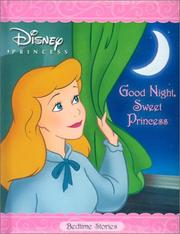 Cover of: Good Night, Sweet Princess (Padded Board Book) | RH Disney