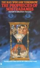 Cover of: The Man Who Saw Tomorrow: The Prophecies of Nostradamus