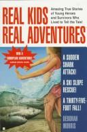 Real Kids Real Adventures by Deborah Morris