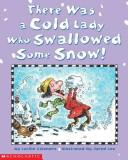 Cover of: There Was a Cold Lady Who Swallowed Some Snow | Lucille Colandro