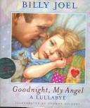 Cover of: Goodnight, my angel | Joel, Billy.