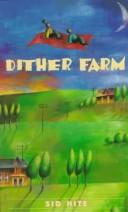 Cover of: DITHER FARM: a novel
