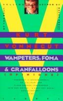 Cover of: Wampeters, Fomas & Granfalloons by Kurt Vonnegut