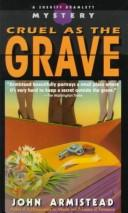 Cover of: Cruel As the Grave (Sheriff Bramlett Mystery) | John Armistead