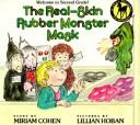 Cover of: REAL-SKIN RUBBER MONSTER MASK, THE | Miriam Cohen