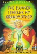 Cover of: Summer I Shrunk My Grandmother