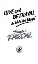Love and betrayal & hold the mayo! by Francine Pascal