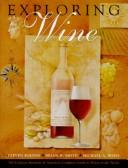 Cover of: Exploring Wine | Steven Kolpan