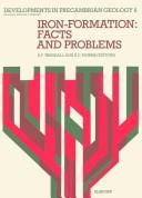 Cover of: Iron-formation, facts and problems.  Edited by Alex Francis Trendall and R.C. Morris |