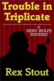 Cover of: Trouble in triplicate: a Nero Wolfe threesome.