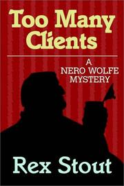 Cover of: Too Many Clients: a Nero Wolfe novel