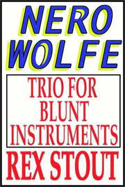 Cover of: Trio for blunt instruments: a Nero Wolfe Threesome.