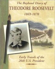 Cover of: The boyhood diary of Theodore Roosevelt, 1869-1870 | Theodore Roosevelt