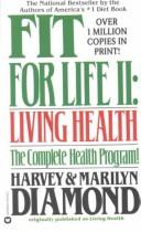 Cover of: Fit for Life II Living Health | Harvey Diamond