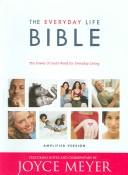 Cover of: The Everyday Life Bible: The Power of God's Word for Everyday Living (Bible)