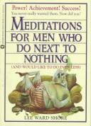 Cover of: Meditations for men who do next to nothing | Lee Ward Shore