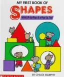 Cover of: My first book of shapes | Chuck Murphy