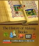 Cover of: The history of making books |