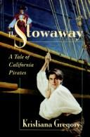 Cover of: The Stowaway: A Tale of California Pirates