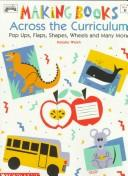 Cover of: Making books across the curriculum