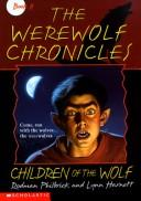 Cover of: Children of the Wolf (The Werewolf Chronicles , No 2) | Rodman Philbrick