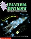 Cover of: Creatures That Glow: A Book About Bioluminescent Animals
