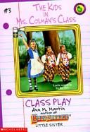Cover of: Class Play (Kids in Ms Colman