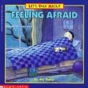 Cover of: Feeling Afraid (Let's Talk About) | Joy Wilt Berry