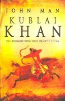 Cover of: KUBLAI KHAN: FROM XANADU TO SUPERPOWER