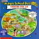 Cover of: Magic School Bus: Looking for Liz | Joanna Cole