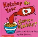 Cover of: Ketchup on Your Cornflakes?