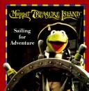 Cover of: Muppet Treasure Island: sailing for adventure