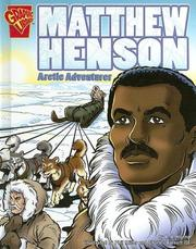 Cover of: Matthew Henson: Arctic Adventurer (Graphic Biographies)