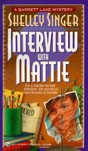 Cover of: Interview with Mattie (Barrett Lake Mystery)